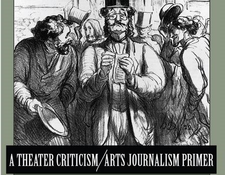 Refereeing the Muses: A Theater Criticism/Arts Journalism Primer
