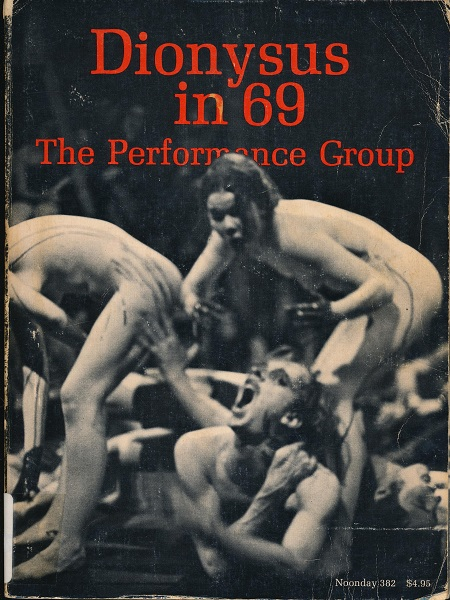 Couverture du livre Dionysus in 69, par Richard Schechner et The Performance Group © Max Waldman