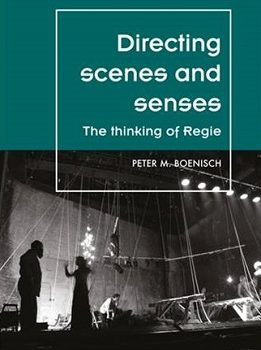 Directing Scenes and Senses: The Thinking of Regie
