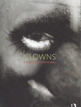 Clowns: In Conversation with Modern Masters