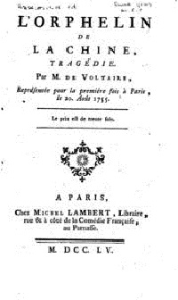 Voltaire's tragedy L'Orphelin de la Chine, premiered at the Comédie Française in 1755