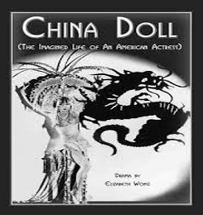 <em>China Doll</em>, published by Dramatic Publishing Company. A play that imagines the life of Anna May Wong, the first Chinese American movie star. Photo: Elizabeth Wong