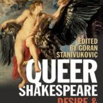 Queer Shakespeare: Desire and Sexuality