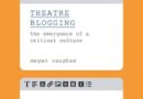 Theatre Blogging: The Emergence of a Critical Culture