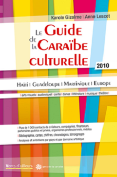 Guide culturel de la Caraibe Publication du site www.gensdelacaraibe.com © Gensdelacaraibe