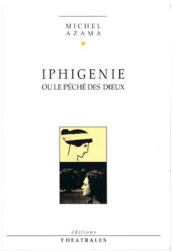 Iphigénie, de Michel Azama