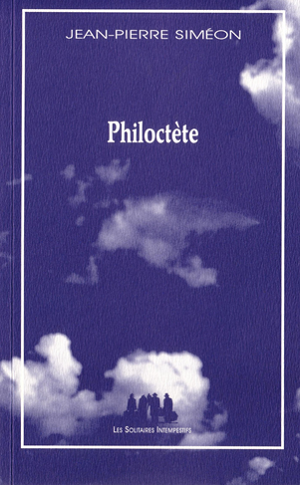 Philoctète, de Jean-Pierre Siméon
