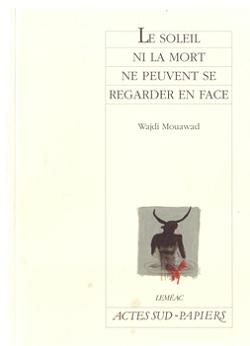 Le soleil ni la mort peuvent se regarder en face, de Wajdi Mouawad
