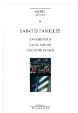 Saintes familles, de Michel Azama