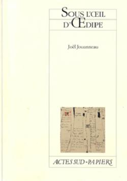 Sous l'œil d'Œdipe, de Joël Jouanneau