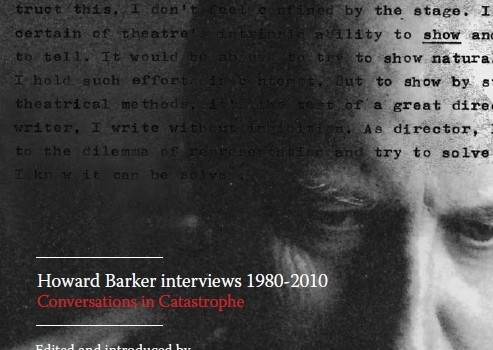 Howard Barker Interviews 1980-2010: Conversations in Catastrophe