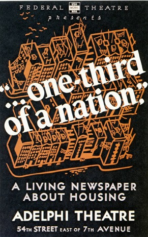 """One Third of a Nation"". A Living Newspaper production about housing, staged in 1939 as part of the WPA Federal Art Project, NYC"