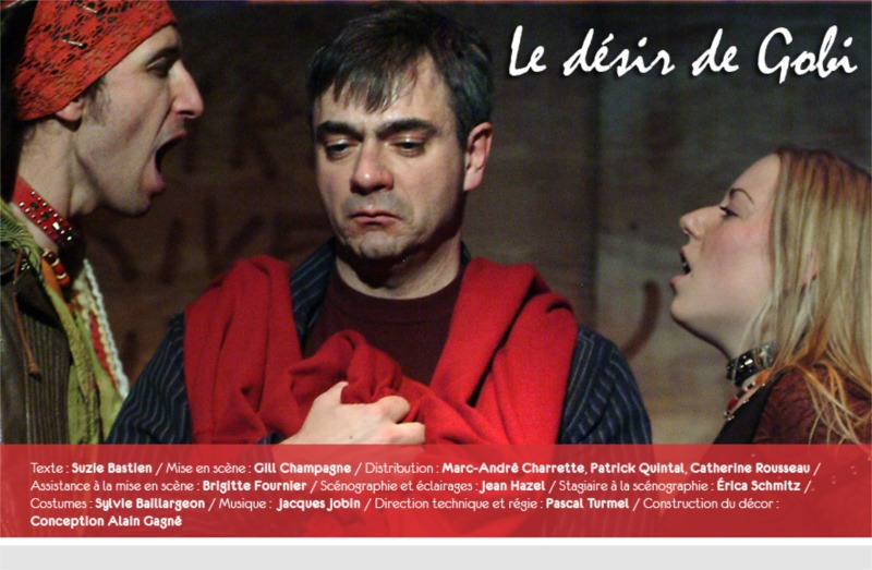 Catherine Rousseau, Marc-André Charette and Patrick Quintal « Le désir de Gobi » by Suzie Basiten, directed by Gill Champagne, a production of Théâtre du Trillium in Ottawa (Canada). In co-production with the Théâtre Blanc (Quebec) and Théâtre du Double Signe (Sherbrooke). In collaboration with the Secretariat for Canadian Intefovernmental Affairs, 2004. © Théâtre du Trillium